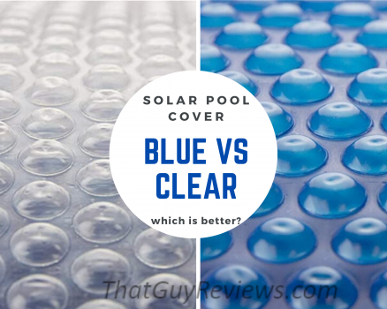 Blue or Clear Solar Cover?
