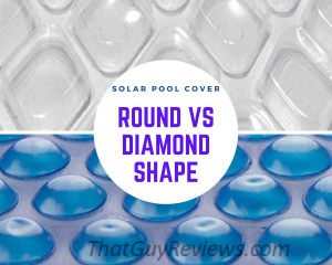 Round or Diamond Bubble Shaped Solar Pool Cover?