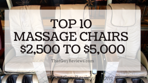 Top 10 Massage Chairs $2,500 to $5,000