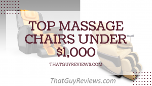 Top 10 Massage Chairs Under $1000