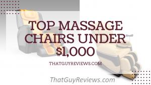 Top 10 Massage Chairs Under $1,000